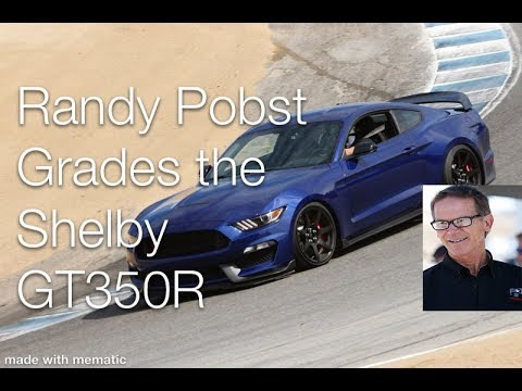 Shelby GT350 Review - Randy Pobst Grades the Shelby GT350R - Watch and See his Score!