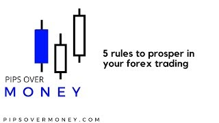 5 rules to prosper in your forex trading
