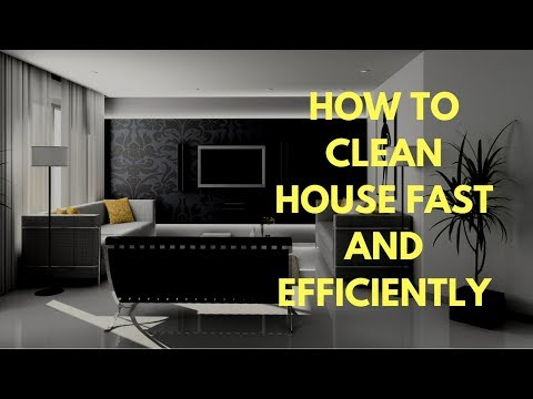 How to Clean House Fast and Efficiently