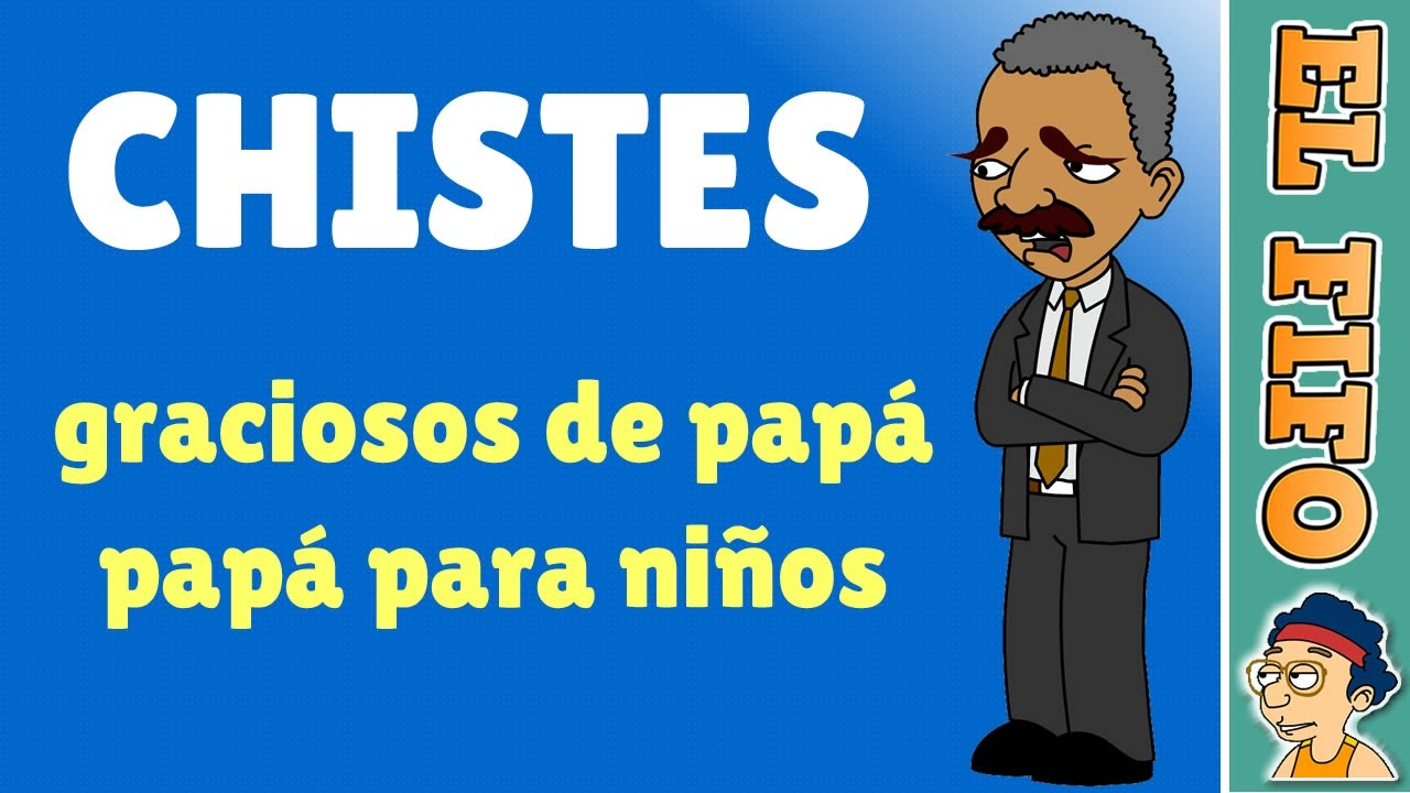 10 chistes graciosos de papá papá para niños   El Fifo