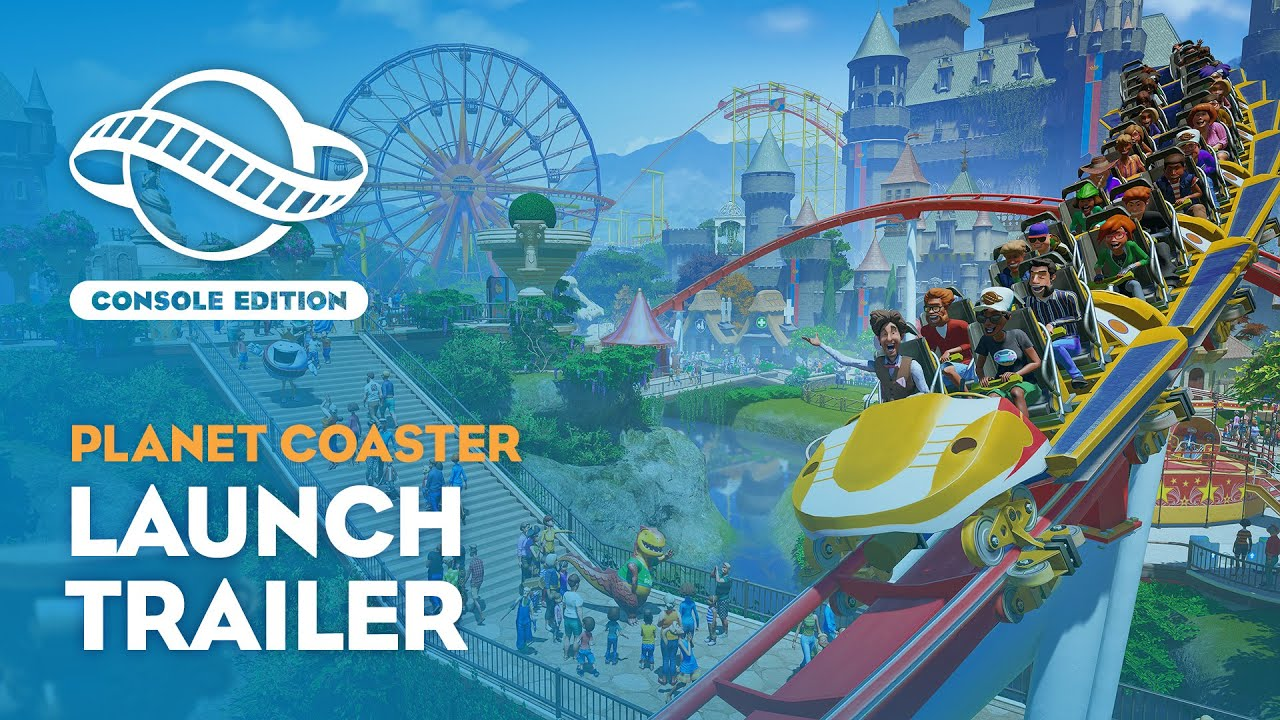 Planet Coaster: Console Edition - Launch Trailer