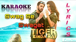 SWAG SE SWAGAT KARAOKE/INSTRUMENTAL WITH LYRICS - TIGER ZINDA HAI | SALMAN KHAN