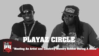 Playaz Circle - Meeting An Artist and Celebrity Jewelry Robber During A Show (247HH Archives)