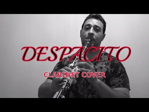 DESPACITO - Luis Fonsi ft. Daddy Yankee - Clarinet Cover By Justo Soldán