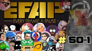 EFAP #50 - The 1 Year Anniversary of Pausing Every Frame - Covering Everything with Everyone - Pt 1