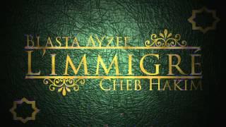 Blasta Ayzee Feat Cheb Hakim L 39 immigré