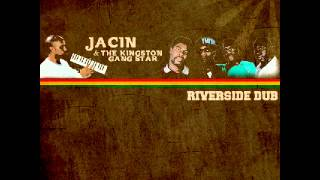 Jacin & The Kingston Gangstar - Riverside Dub (Extented)