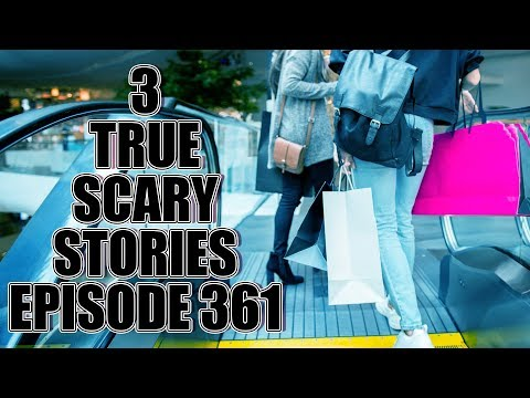 3 TRUE SCARY STORIES EPISODE 361