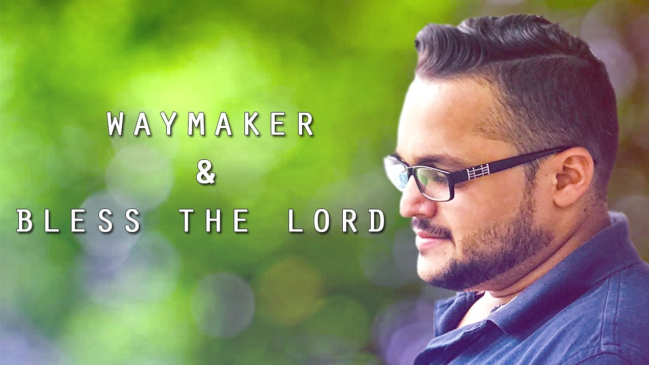 WAYMAKER | BLESS THE LORD (cover)