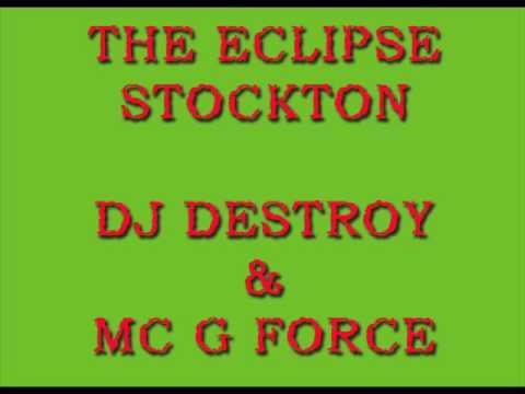The Eclipse @ Stockton - DJ Destroy & MC G Force