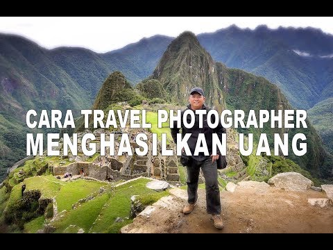 Bagaimana Travel Photographer Menghasilkan Uang.