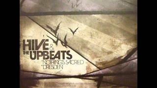 Hive and The Upbeats - Nothings Sacred