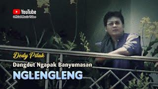 Gambar cover Dedy Pitak ~ NGLENGLENG # Lagu Tarling Banyumasan Kisah Asmara