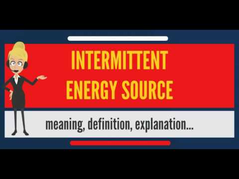 What is INTERMITTENT ENERGY SOURCE? What does INTERMITTENT ENERGY SOURCE mean?