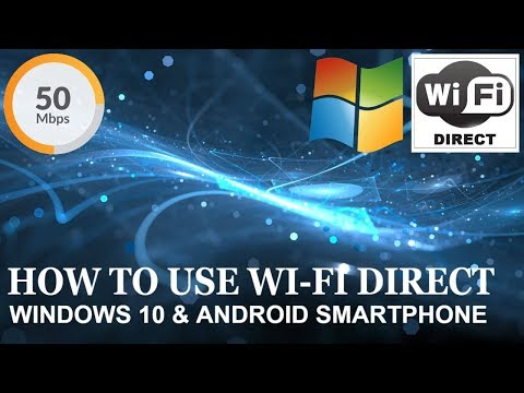 HOW TO USE WI-FI DIRECT ( PC - ANDROID )