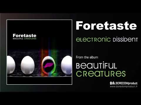 FORETASTE - Electronic Dissident (Beautiful Creatures - BDMCD06)