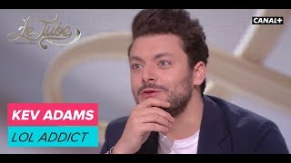 Kev Adams : LOL  addict - Le Tube du 14/04 - CANAL+