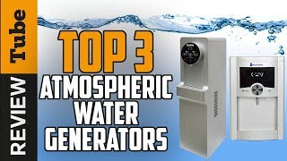 ✅Atmospheric water: The Best Water Generator 2018 (Buying Guide)
