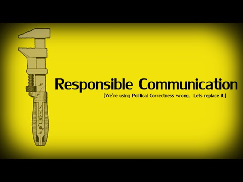 Responsible Communication [The Wrench:1]