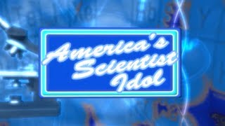 """America's Scientist Idol"" game show"