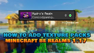 How To Add Resource Packs To Realms In Minecraft Bedrock 1.17