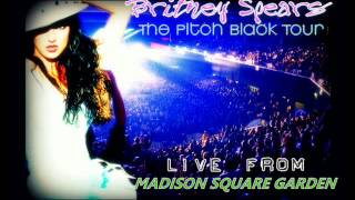 Britney Spears- The Pitch Black Tour- 6. I