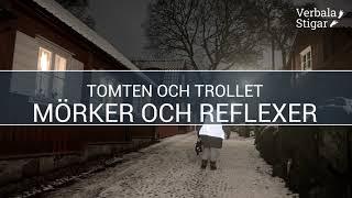 Tomten och Trollet - Mörker och reflexer