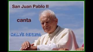 SALVE REGINA  San Juan Pablo II