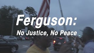FERGUSON: No Justice, No Peace