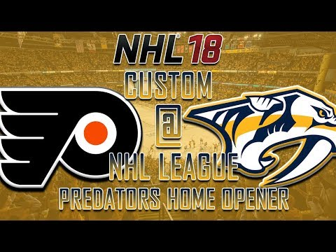 NHL 18 - CNHL - Nashville Predators Home Opener Vs Flyers