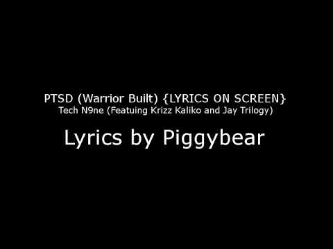 Tech N9ne - PTSD (Warrior Built) (featuring Krizz Kaliko and Jay Trilogy) LYRICS ON SCREEN!