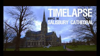 Salisbury Cathedral - Timelapse BMPCC 6K