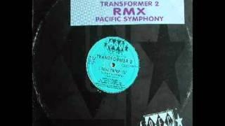 Transformer 2  - Pacific Symphony (Ricci & DFC Rmx)