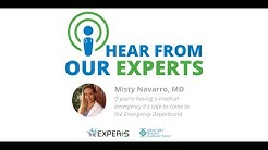 Misty Navarro, MD - If you're having a medical emergency it's safe to come to the ER