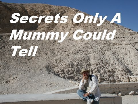 Secrets only a Mummy Could Tell