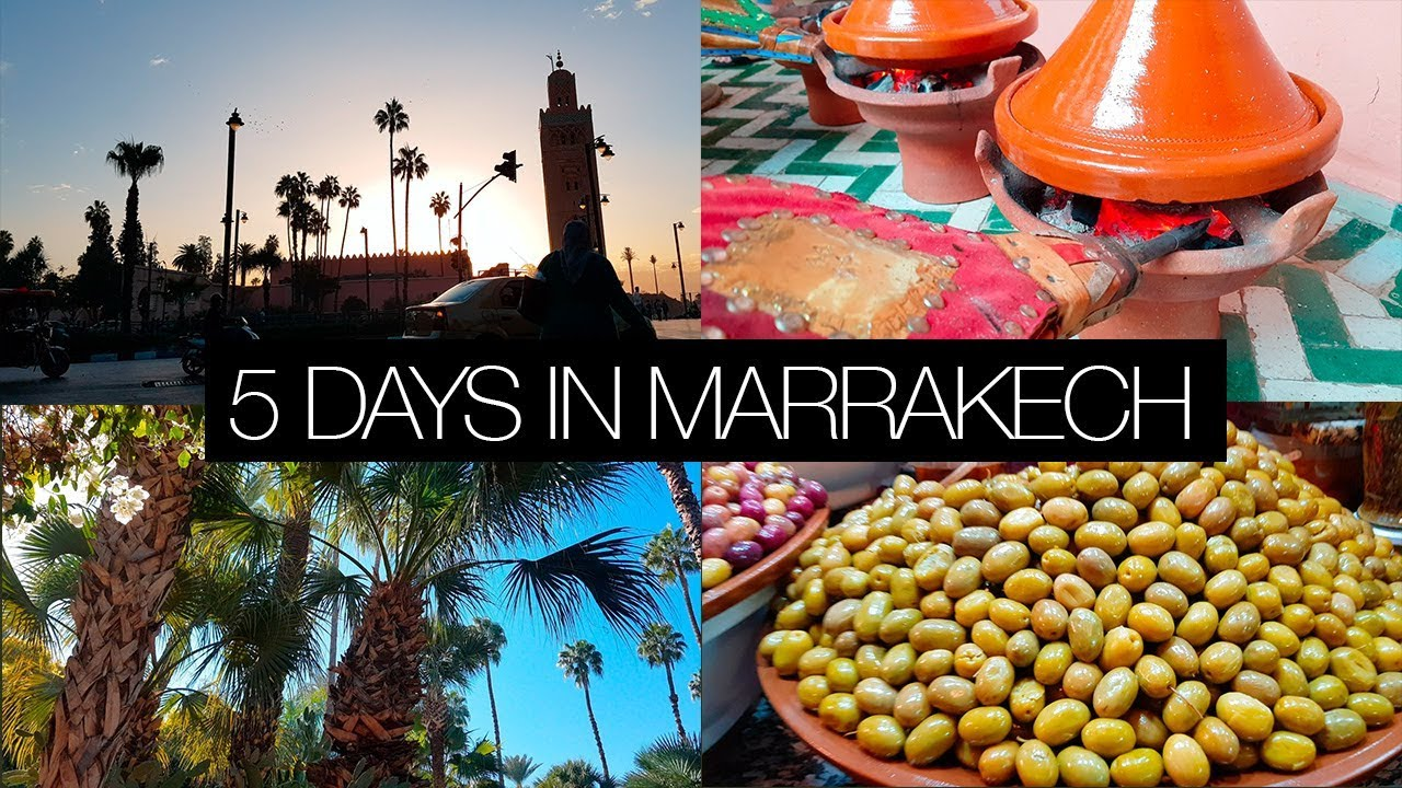 5 DAYS IN MARRAKECH, MOROCCO