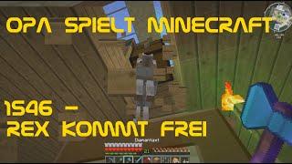 Opa spielt Minecraft 1546 - Rex kommt frei