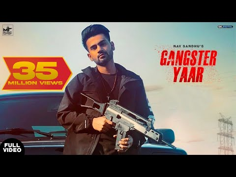 Gangster Yaar : Nav Sandhu (Full Video) YoungArmy | Latest P