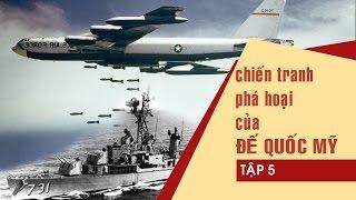 [Vietnam war] Chiến tranh phá hoại của Đế quốc Mỹ - Tập 5