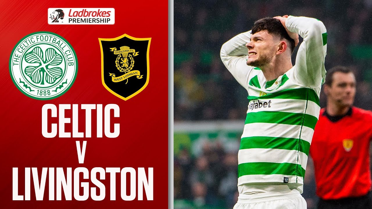 Download Celtic 0-0 Livingston | Celtic Frustrated as Livi Earn a Point | Ladbrokes Premiership