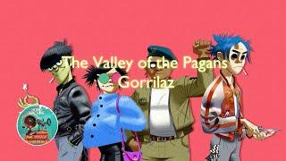 The Valley of the Pagans Lyrics - Gorillaz (ft. Beck)