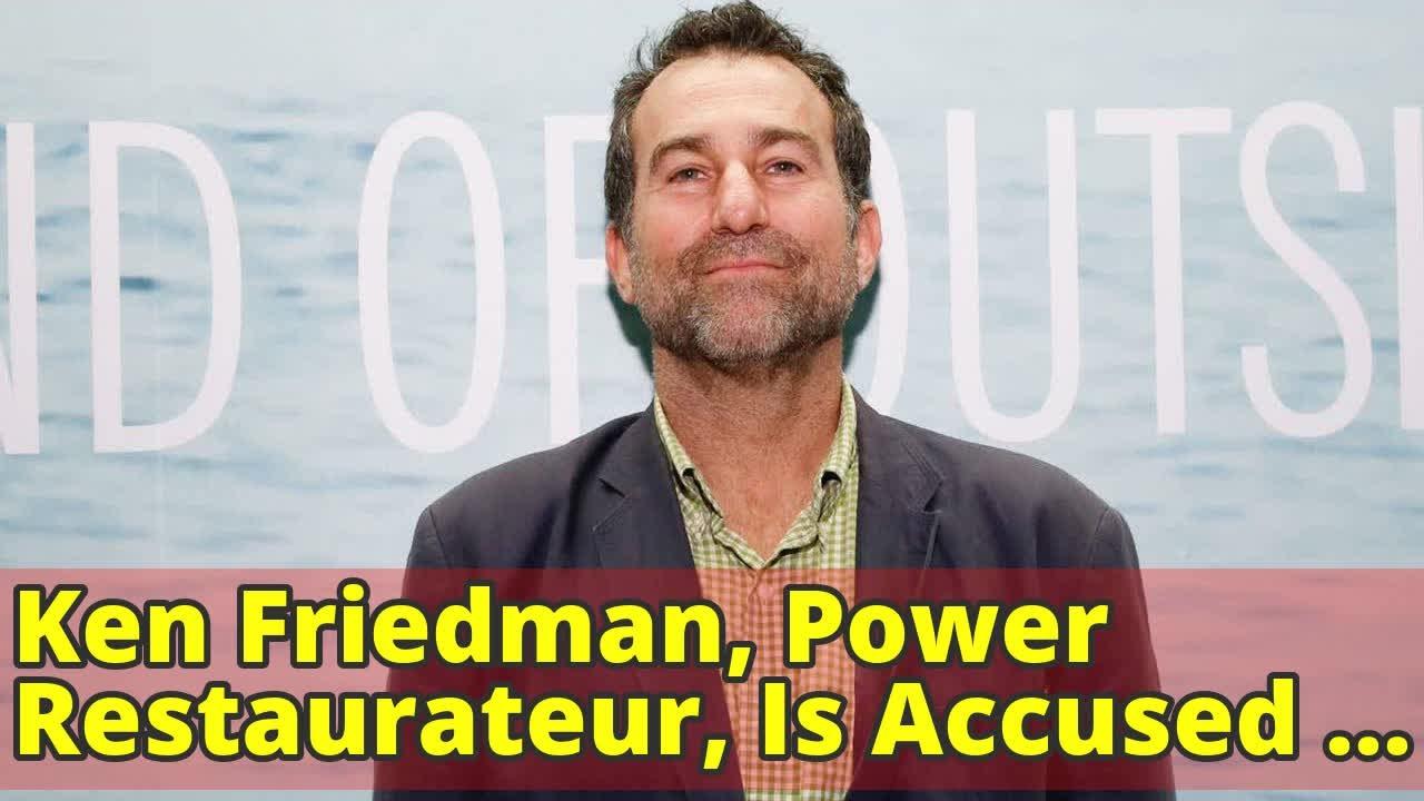 New York Restaurateur Ken Friedman Accused of Sexual Misconduct