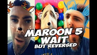 Download Maroon 5 - Wait but Reversed Mp3