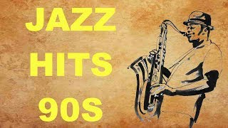 Jazz Hits of the 90's: Best of Jazz Music and Jazz Songs 90s and 90s Jazz Hits Playlist