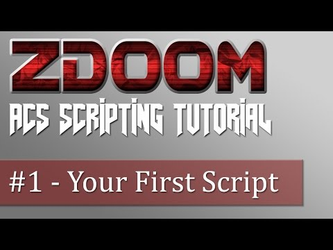 ZDoom ACS Scripting Tutorial #1 - Your First Script