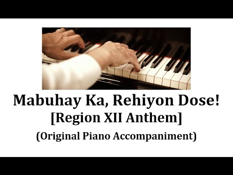 Region XII Anthem - Mabuhay Ka, Rehiyon Dose! (Original Piano Accompaniment)