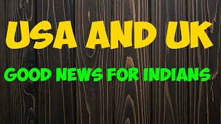 Very good news from USA and UK for Indians - international news
