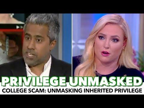 College Scam: Anand & Meghan McCain Unmask Inherited Privilege In Distinct Ways