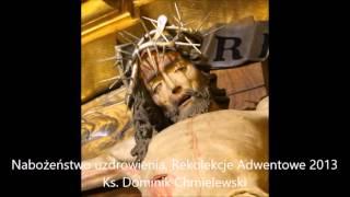 Nabożeństwo uzdrowienia i uwolnienia z Wojownikiem Maryi - ks. Dominikiem Chmielewskim