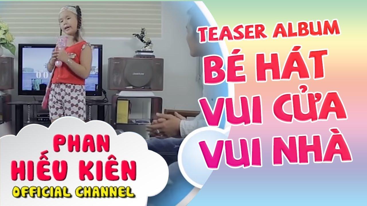 image Teaser Album Bé Hát Cho Vui Cửa Vui Nhà - Bé Phan Hiếu Kiên